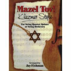 Mazel Tov! for String Quartet, Quintet or String Orchestra