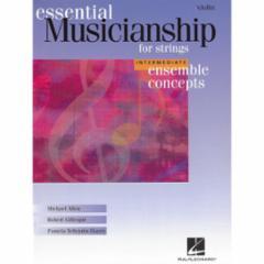 Essential Musicianship for Strings: Ensemble Concepts (Intermediate Level)