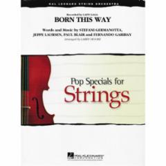 Lady Gaga: Born This Way for String Orchestra (Grade 3-4)