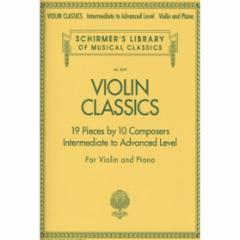 Violin Classics for Violin and Piano (Intermediate to Advanced)
