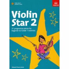 Violin Star 2: 31 Progressive Pieces for Beginner to Grade 1 Violinists