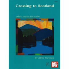 Crossing To Scotland: Celtic Music For Cello