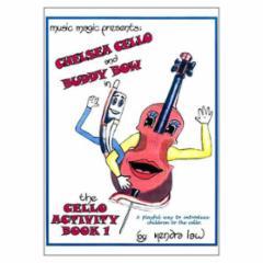 The Cello Activity Book: Chelsea Cello and Buddy Bow
