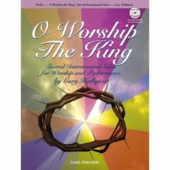 O Worship the King for Violin