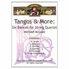 Tangos and More: Six Dances for String Quartet